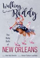 Walking Raddy: The Baby Dolls of New...