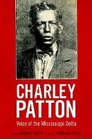 Charley Patton: Voice of the...