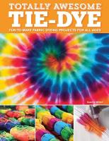 Totally Awesome Tie-Dye: XX...