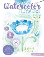 Just Add Watercolor Flowers: Easy...