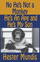 No He's Not a Monkey, He's an Ape and...