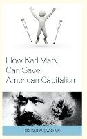 How Karl Marx Can Save American...