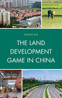 The Land Development Game in China