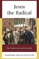 Jesus the Radical: The Parables and...