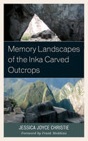Memory Landscapes of the Inka Carved...