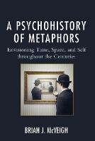 A Psychohistory of Metaphors:...