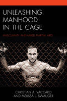 Unleashing Manhood in the Cage:...