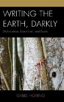 Writing the Earth, Darkly:...