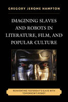 Imagining Slaves and Robots in...