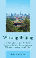 Writing Beijing: Urban Spaces and...