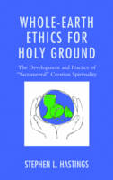 Whole-Earth Ethics for Holy Ground:...