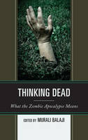 Thinking Dead: What the Zombie...