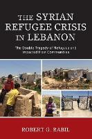 The Syrian Refugee Crisis in Lebanon:...