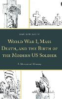 World War I, Mass Death, and the ...