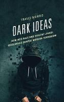 Dark Ideas: How Neo-Nazi and Violent...