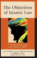 The Objectives of Islamic Law: The...