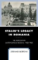 Stalin's Legacy in Romania: The...