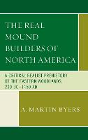 The Real Mound Builders of North...