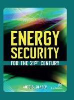 Energy Security for the 21st Century