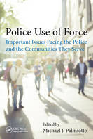 Police Use of Force: Important Issues...