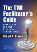 The TWI Facilitator's Guide: How to...