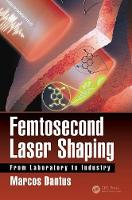Femtosecond Laser Shaping: From...