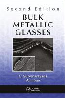 Bulk Metallic Glasses, Second Edition