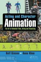Acting and Character Animation: The...