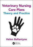 Veterinary Nursing Care Plans: Theory...