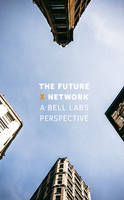 The Future X Network: A Bell Labs...