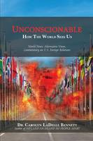 Unconscionable: How the World Sees Us...
