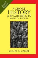 A Short History of Ingredients: ...