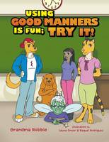 Using Good Manners Is Fun, Try It!