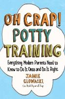 Oh Crap! Potty Training: Everything...