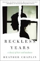 Reckless Years: A Diary of Love and...