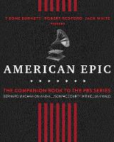 American Epic: The First Time America...