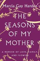 The Seasons of My Mother: A Memoir of...