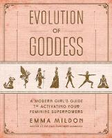 Evolution of Goddess: A Modern Girl's...