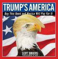 Trump's America: Buy This Book and...
