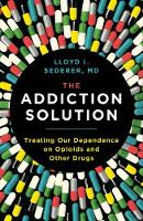 The Addiction Solution: Treating Our...