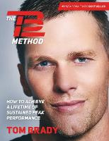 The TB12 Method: How to Achieve a...