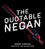 The Quotable Negan: Warped Witticisms...