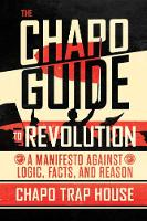 The Chapo Guide to Revolution: A...