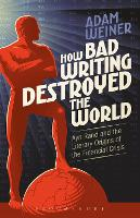 How Bad Writing Destroyed the World:...