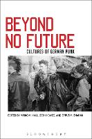 Beyond No Future: Cultures of German...