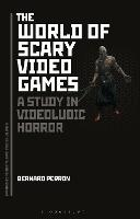 The World of Scary Video Games: A...