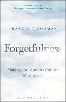 Forgetfulness: Making the Modern...
