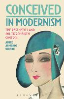 Conceived in Modernism: The ...