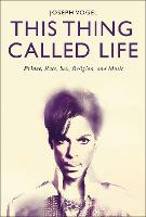 This Thing Called Life: Prince, Race,...