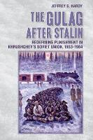 The Gulag After Stalin: Redefining...